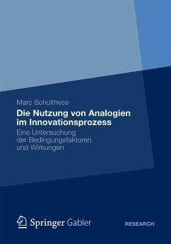 Die Nutzung von Analogien im Innovationsprozess (eBook, PDF) - Schulthess, Marc