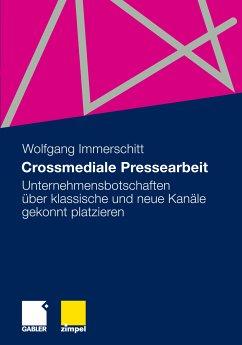 Crossmediale Pressearbeit (eBook, PDF) - Immerschitt, Wolfgang