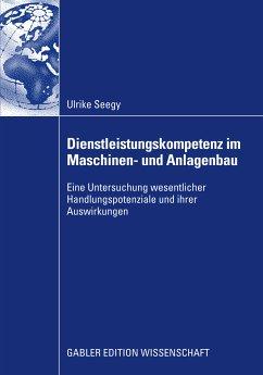 Dienstleistungskompetenz im Maschinen- und Anlagenbau (eBook, PDF) - Seegy, Ulrike