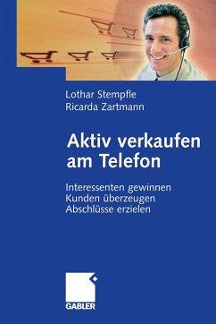 Aktiv verkaufen am Telefon (eBook, PDF) - Stempfle, Lothar; Zartmann, Ricarda
