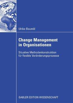 Change Management in Organisationen (eBook, PDF) - Baumöl, Ulrike