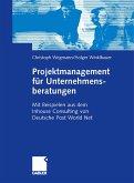Projektmanagement für Unternehmensberatungen (eBook, PDF)