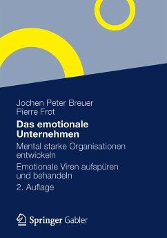 Das emotionale Unternehmen (eBook, PDF) - Breuer, Jochen Peter; Frot, Pierre