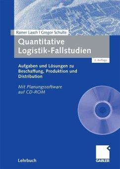 Quantitative Logistik-Fallstudien (eBook, PDF) - Lasch, Rainer; Schulte, Gregor