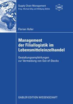Management der Filiallogistik im Lebensmitteleinzelhandel (eBook, PDF) - Hofer, Florian