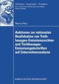 Auktionen zur nationalen Reallokation von Treibhausgas-Emissionsrechten und Treibhausgas-Emissionsgutschriften auf Unternehmensebene (eBook, PDF)