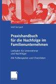 Praxishandbuch für die Nachfolge im Familienunternehmen (eBook, PDF)