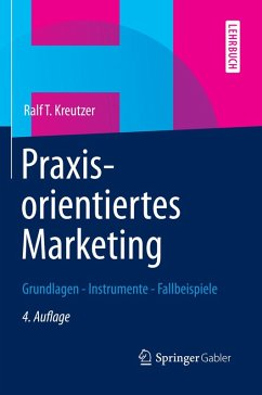Praxisorientiertes Marketing (eBook, PDF) - Kreutzer, Ralf T.