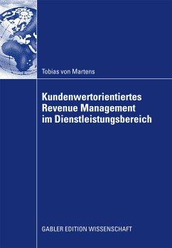 Kundenwertorientiertes Revenue Management im Dienstleistungsbereich (eBook, PDF) - von Martens, Tobias