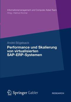 Performance und Skalierung von SAP ERP Systemen in virtualisierten Umgebungen (eBook, PDF) - Bögelsack, André
