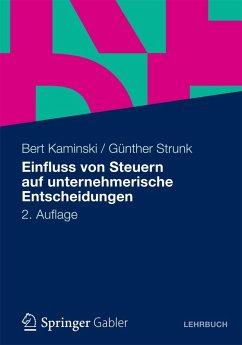 Einfluss von Steuern auf unternehmerische Entscheidungen (eBook, PDF) - Kaminski, Bert; Strunk, Günther