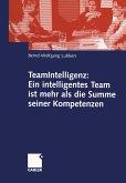TeamIntelligenz: Ein intelligentes Team ist mehr als die Summe seiner Kompetenzen (eBook, PDF)