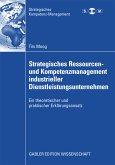 Strategisches Ressourcen- und Kompetenzmanagement industrieller Dienstleistungsunternehmen (eBook, PDF)