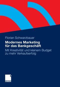 Modernes Marketing für das Bankgeschäft (eBook, PDF) - Schwarzbauer, Florian