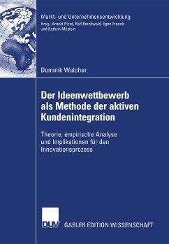 Der Ideenwettbewerb als Methode der aktiven Kundenintegration (eBook, PDF) - Walcher, Dominik