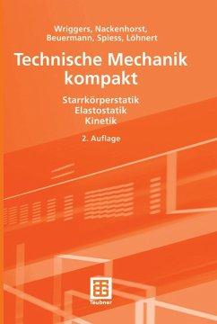 Technische Mechanik kompakt (eBook, PDF) - Wriggers, Peter; Nackenhorst, Udo; Beuermann, Sascha; Spiess, Holger; Löhnert, Stefan