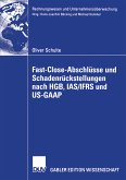 Fast Close-Abschlüsse und Schadenrückstellungen nach HGB, IAS/IFRS und US-GAAP (eBook, PDF)