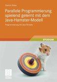 Parallele Programmierung spielend gelernt mit dem Java-Hamster-Modell (eBook, PDF)