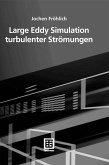 Large Eddy Simulation turbulenter Strömungen (eBook, PDF)