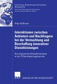 Interaktionen zwischen Anbietern und Nachfragern bei der Vermarktung und Beschaffung innovativer Dienstleistungen (eBook, PDF)