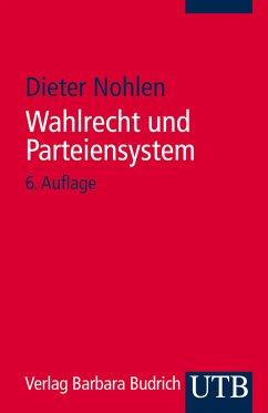 Wahlrecht und Parteiensystem (eBook, ePUB) - Nohlen, Dieter