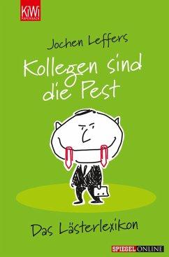 Kollegen sind die Pest (eBook, ePUB) - Leffers, Jochen