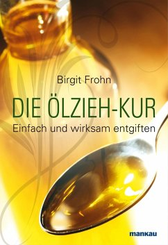 Die Ölzieh-Kur (eBook, ePUB) - Frohn, Birgit