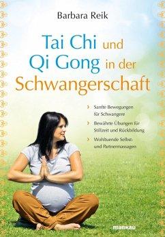 Tai Chi und Qi Gong in der Schwangerschaft (eBook, ePUB) - Reik, Barbara