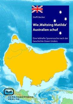 Wie ,Waltzing Matilda Australien ins Leben rief