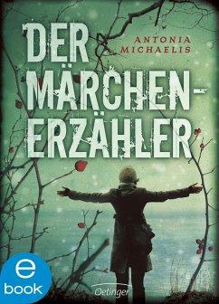 Der Märchenerzähler (eBook, ePUB) - Michaelis, Antonia