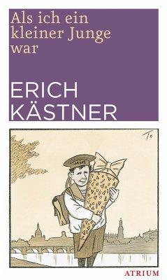 Als ich ein kleiner Junge war (eBook, ePUB) - Kästner, Erich