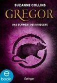 Gregor und das Schwert des Kriegers / Gregor Bd.5 (eBook, ePUB)