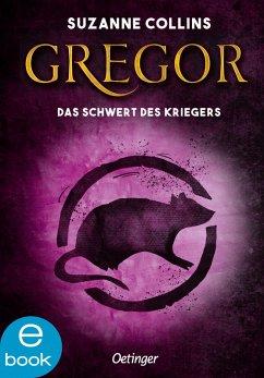 Gregor und das Schwert des Kriegers / Gregor Bd.5 (eBook, ePUB) - Collins, Suzanne