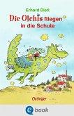Die Olchis fliegen in die Schule (eBook, ePUB)