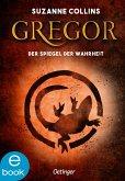 Gregor und der Spiegel der Wahrheit / Gregor Bd.3 (eBook, ePUB)