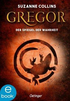 Gregor und der Spiegel der Wahrheit / Gregor Bd.3 (eBook, ePUB) - Collins, Suzanne