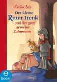 Der kleine Ritter Trenk und der ganz gemeine Zahnwurm / Der kleine Ritter Trenk Bd.5 (eBook, ePUB)
