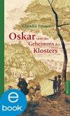 Oskar und das Geheimnis des Klosters / Oskar & Albrecht Bd.3 (eBook, ePUB)