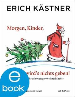 Morgen, Kinder, wird's nichts geben (eBook, ePUB) - Kästner, Erich