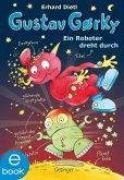 Ein Roboter dreht durch / Gustav Gorky Bd.2 (eBook, ePUB)