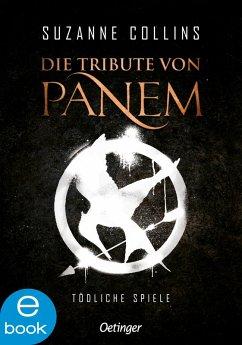 Tödliche Spiele / Die Tribute von Panem Bd.1 (eBook, ePUB) - Collins, Suzanne