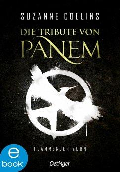 Flammender Zorn / Die Tribute von Panem Bd.3 (eBook, ePUB) - Collins, Suzanne