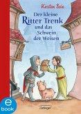 Der kleine Ritter Trenk und das Schwein der Weisen / Der kleine Ritter Trenk Bd.3 (eBook, ePUB)