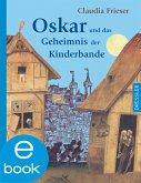 Oskar und das Geheimnis der Kinderbande / Oskar & Albrecht Bd.2 (eBook, ePUB)