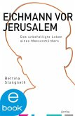 Eichmann vor Jerusalem (eBook, ePUB)