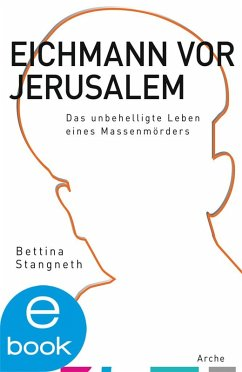 Eichmann vor Jerusalem (eBook, ePUB) - Stangneth, Bettina