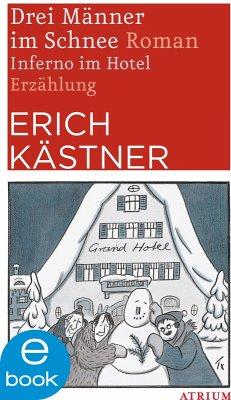 Drei Männer im Schnee / Inferno im Hotel (eBook, ePUB) - Kästner, Erich