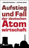 Aufstieg und Fall der deutschen Atomwirtschaft (eBook, ePUB)