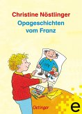 Opageschichten vom Franz (eBook, ePUB)