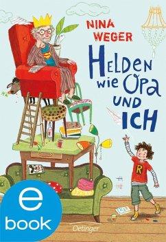 Helden wie Opa und ich (eBook, ePUB) - Weger, Nina